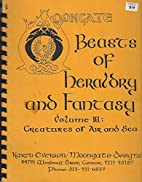 BEASTS OF HERALDRY AND FANTASY Volume 3:…