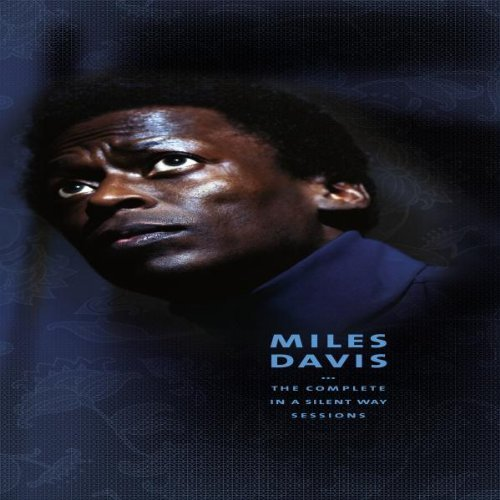 Miles Davis In A Silent Way Its About That Time