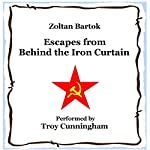 Escapes from Behind the Iron Curtain | Zoltan Bartok