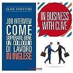 Job Interview. Come superare bene un colloquio di lavoro in inglese (In Business With Clive) | Clive Griffiths
