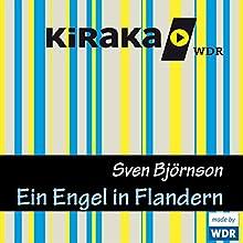 Ein Engel in Flandern (       ungekürzt) von Sven Björnson Gesprochen von: Sascha Icks, Torben Kessler, Horst Mendroch, Rolf Schult, Walter Gontermann