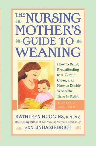 The Nursing Mother's Guide to Weaning, Revised Edition