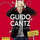 Wo ist der Witz? Meine Suche nach dem deutschen Humor Hörbuch von Guido Cantz Gesprochen von: Guido Cantz