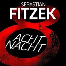 AchtNacht Hörbuch von Sebastian Fitzek Gesprochen von: Simon Jäger
