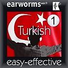 Rapid Turkish, Volume 1 Hörbuch von  earworms Publishing Gesprochen von: Neslihan Özsenler, Marlon Lodge