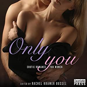 Only You: Erotic Romance for Women | [Rachel Kramer Bussel (editor)]