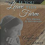 If You Leave This Farm: The Dream Is Destroyed | Amanda Farmer