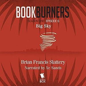 Bookburners, Episode 6: Big Sky Audiobook