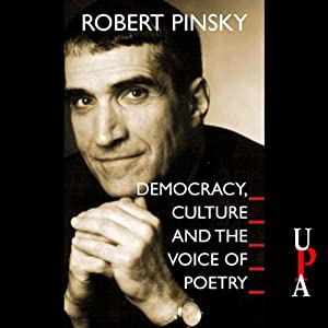 Democracy, Culture and the Voice of Poetry | [Robert Pinsky]