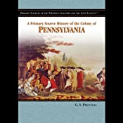 A Primary Source History of the Colony of Pennsylvania | [Melody S. Mis]