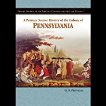 A Primary Source History of the Colony of Pennsylvania (       UNABRIDGED) by Melody S. Mis Narrated by Jay Snyder