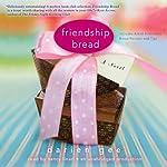 Friendship Bread: A Novel | Darien Gee