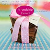 Friendship Bread: A Novel | [Darien Gee]
