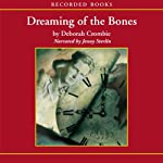 Dreaming of the Bones (       UNABRIDGED) by Deborah Crombie Narrated by Jenny Sterlin