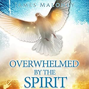 Overwhelmed by the Spirit Audiobook