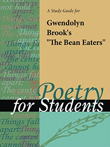 a-study-guide-for-gwendolyn-brooks-the-bean-eaters-poetry-for-students