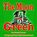 The Moon Is Green Audiobook by Fritz Leiber Narrated by Phil Chenevert