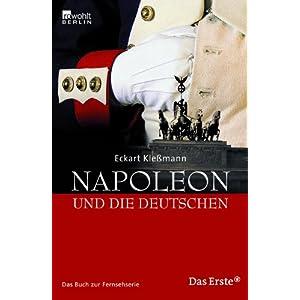 Napoleon und die Deutschen: Das Buch zur ARD-Fernsehserie