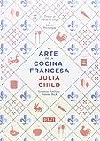 Julia Child El arte de la cocina francesa / Mastering The Art Of French Cooking