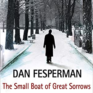The Small Boat of Great Sorrows | [Dan Fesperman]
