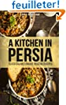 A Kitchen in Persia: Classical and Un...