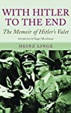 img - for With Hitler to the End: The Memoirs of Adolf Hitler's Valet book / textbook / text book