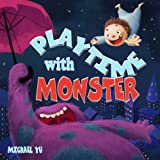 Childrens Book: Playtime with Monster (A Gorgeous Illustrated Bedtime Story About A Cookie Eating Monster)