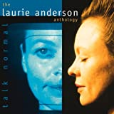 Talk Normal: A Laurie Anderson Anthology