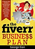 The Fiverr Business Plan: A Step by Step Guide to Making Money Online with fiverr.com, Build a Great Gig, Market It and Make More Money Online: UPDATED EDITION Includes 9 Gig Ideas Review