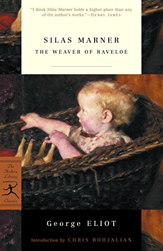 Silas Marner: The Weaver of Raveloe (Modern Library Classics), Eliot, George