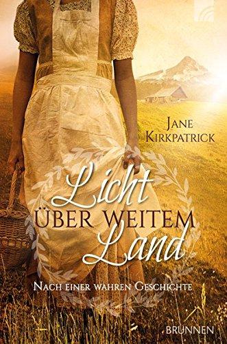 Kirkpatrick, Jane: Licht �ber weitem Land