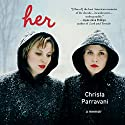 Her: A Memoir (       UNABRIDGED) by Christa Parravani Narrated by Christa Parravani
