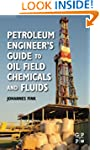 Petroleum Engineer's Guide to Oil Fie...