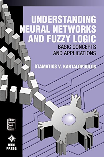 Neural Networks Fuzzy Logic: Basic Concepts and Applications (IEEE Press Understanding Science & Technology Series)