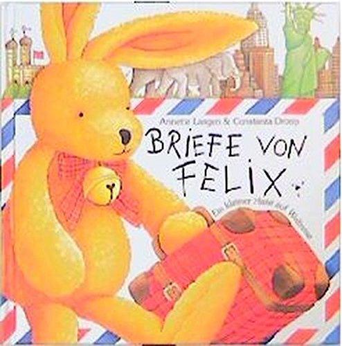 Weltbeste Briefe Von Felix : Briefe von felix ein kleiner hase auf weltreise