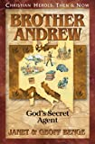 Brother Andrew: Gods Secret Agent (Christian Heroes: Then & Now)
