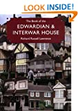 The book of the Edwardian & Inter-war House