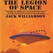 The Legion of Space: Legion of Space, Book 1 | Jack Williamson