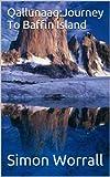 Qallunaaq:Journey To Baffin Island