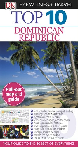 Top 10 Dominican Republic (EYEWITNESS TOP 10 TRAVEL GUIDE)