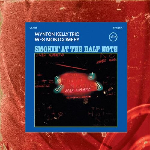 Smokin at the Half Note by Wes Montgomery and Wynton Kelly