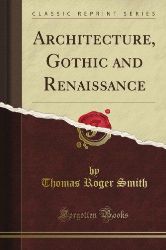 Architecture, Gothic and Renaissance (Classic Reprint)