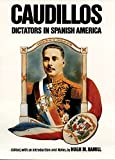 Caudillos: Dictators in Spanish America