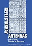 img - for Reflectarray Antennas: Analysis, Design, Fabrication and Measurement (Artech House Antennas and Propagation Library) book / textbook / text book