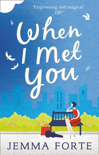 When I Met You, by JEMMA FORTE
