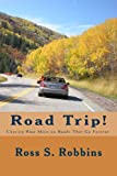 Road Trip!: Chasing blue skies on roads that go forever.