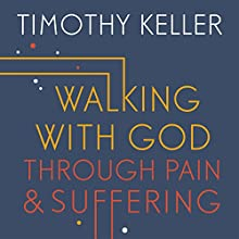 Walking with God Through Pain and Suffering Audiobook by Timothy Keller Narrated by Lloyd James