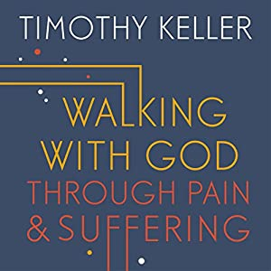 Walking with God Through Pain and Suffering Audiobook