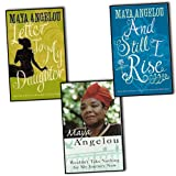 Maya Angelou Maya Angelou 3 Books Collection Pack Set RRP: £30.15 (Wouldn't Take Nothing for My Journey Now, And Still I Rise, Letter To My Daughter)