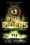 Alex Scarrow Timeriders: Day of the Predator
